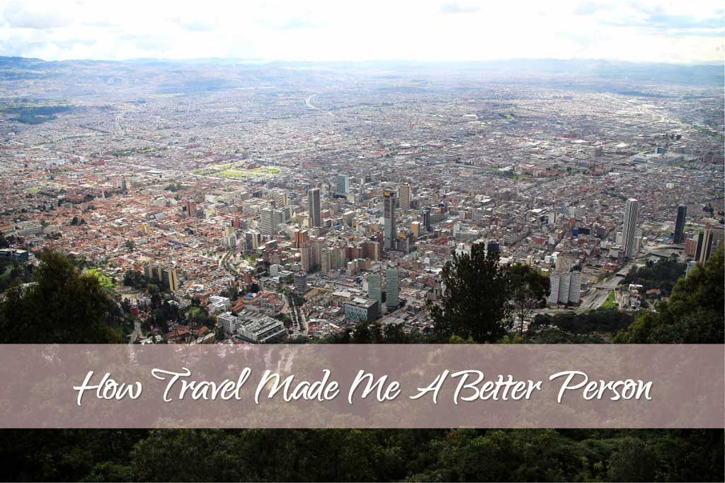 how travel made me a better me