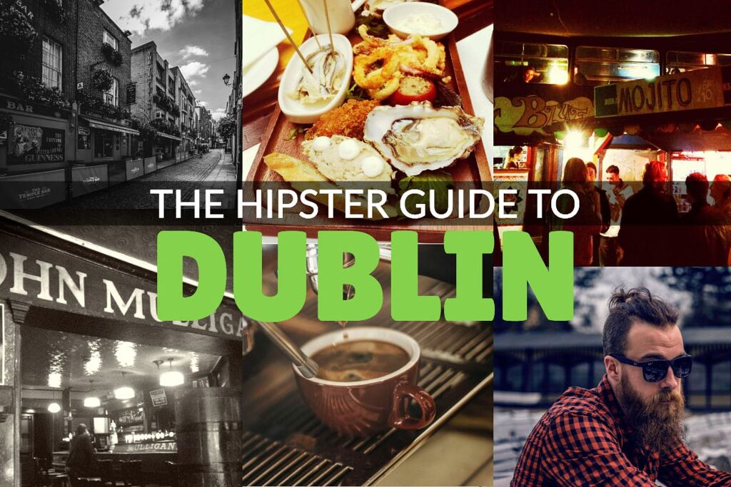 The Hipster's Guide to Dublin