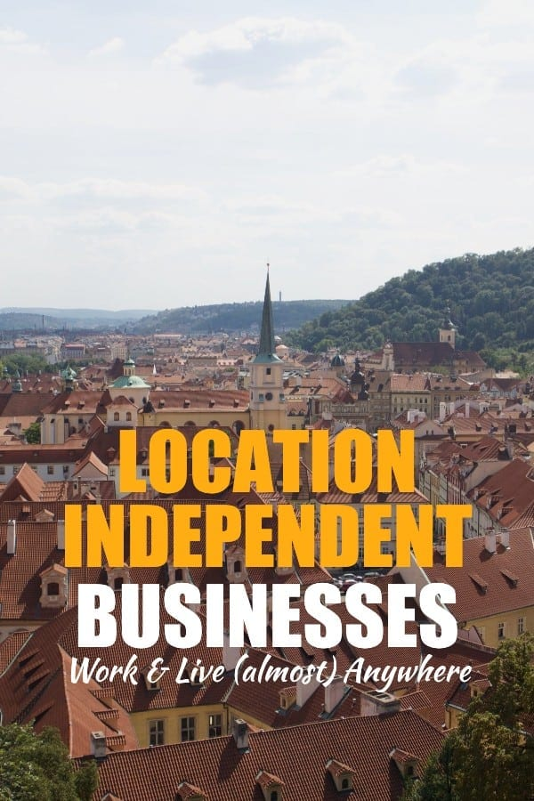location independent businesses - live and work anywhere