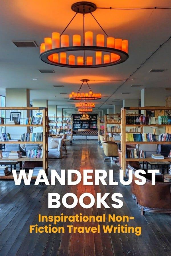 Wanderlust Books | Inspirational Non-Fiction Travel Writing