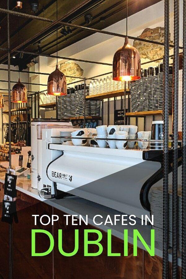 The Top Ten Best Coffee Shops in Dublin