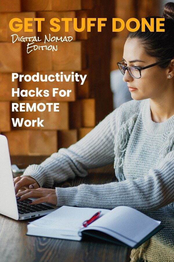 Get Stuff Done | Digital Nomad Productivity