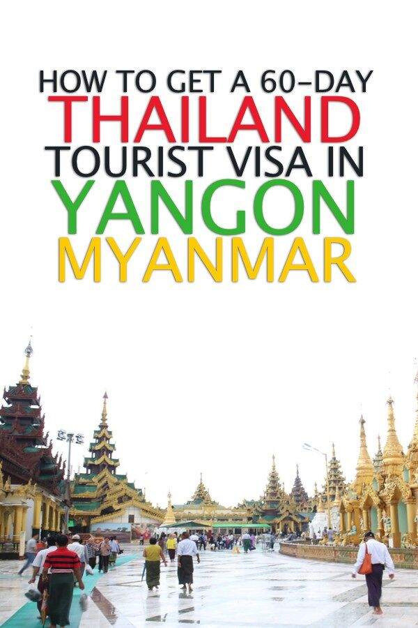 Step By Step How to get a 60-day visa for Thailand in Yangon, Myanmar