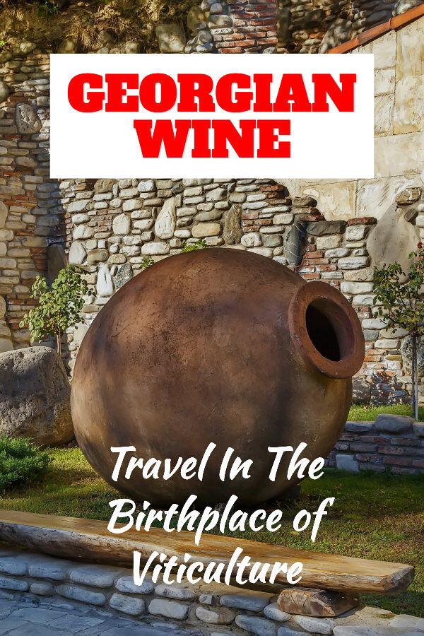 Georgian wine travel birthplace of viticulture