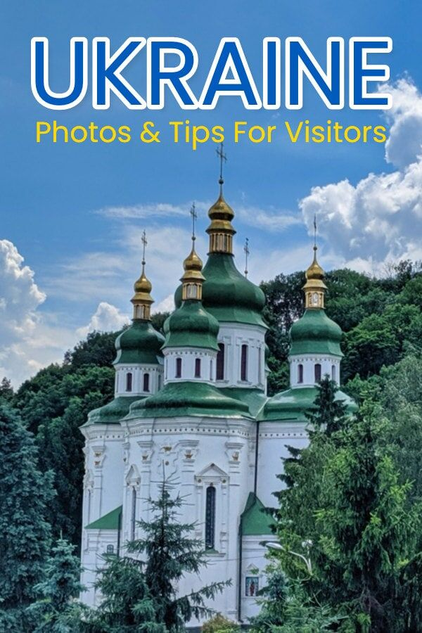 Ukraine Travel Photos And Tips For Visitors