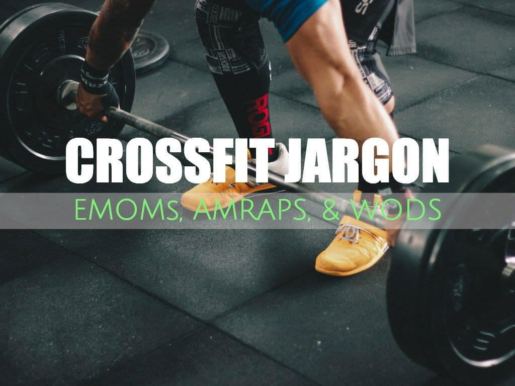 CrossFit Terms Explained – Know Your WOD From Your AMRAP