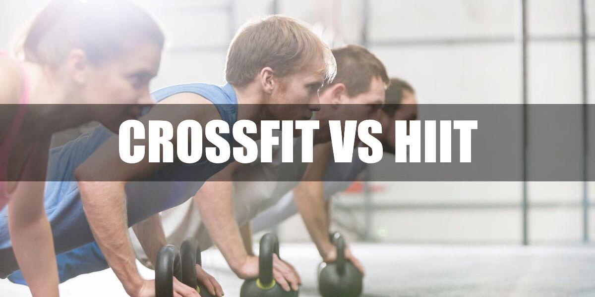 CrossFit vs HIIT