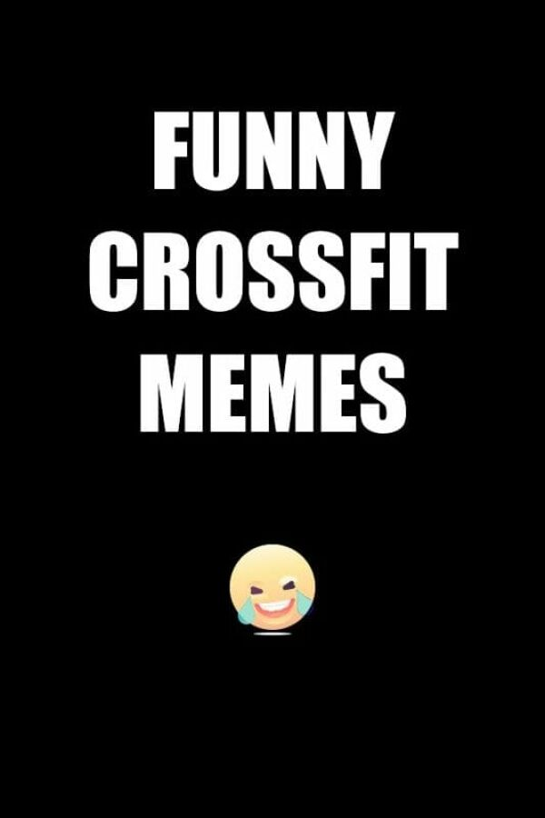 Funny CrossFit memes and Fitness Gifs