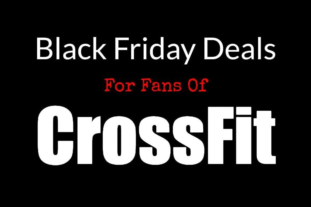Black Friday CrossFit Deals – Save Money, Lift More