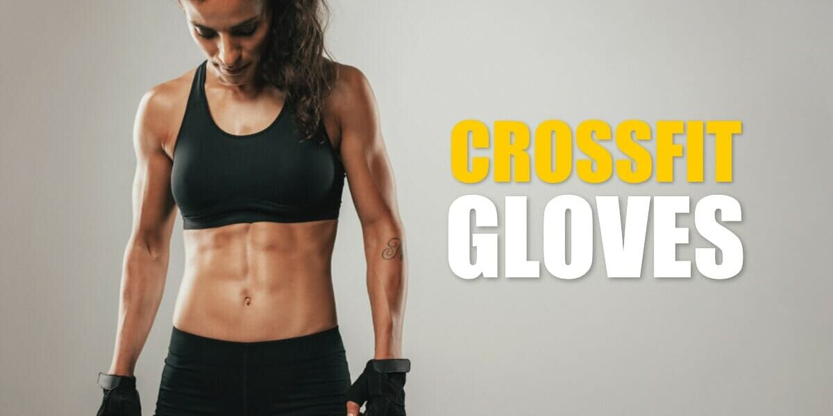 best CrossFit gloves to buy