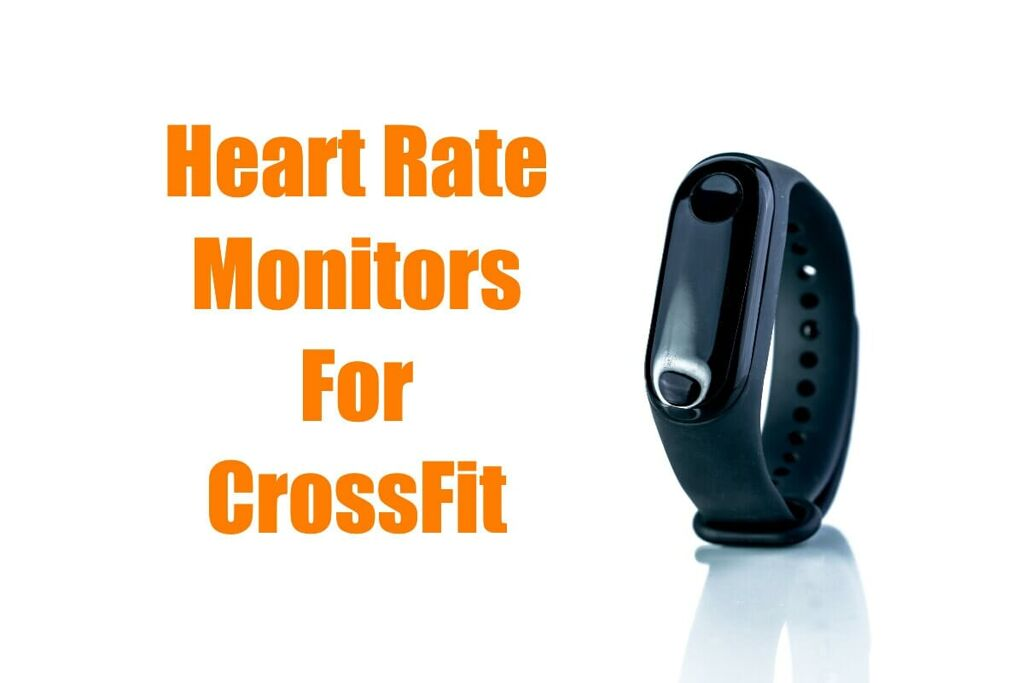 The Best Heart Rate Monitors For CrossFit Fans