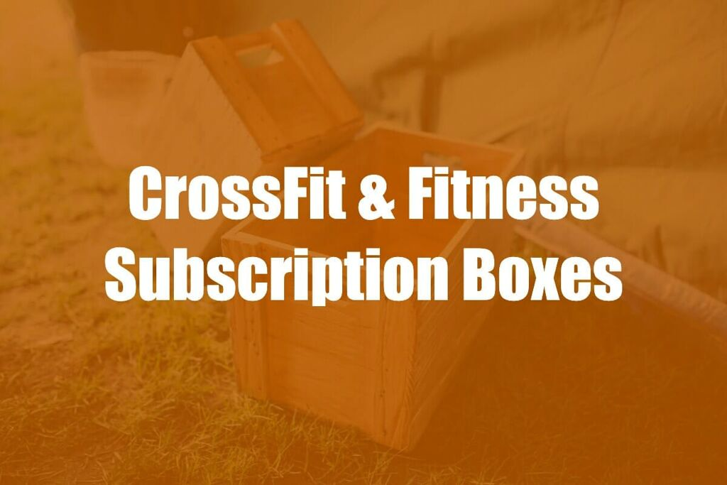 CrossFit Subscription Boxes: Everything You Need to Know