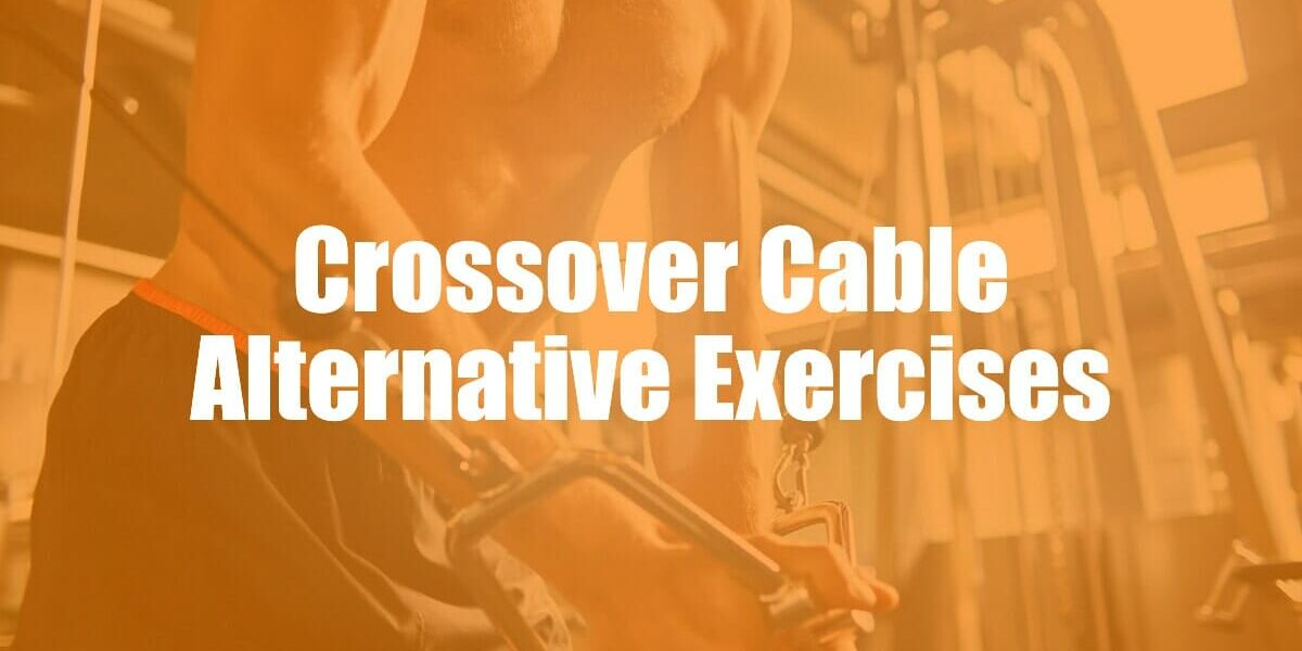 Cable Crossover Alternatives